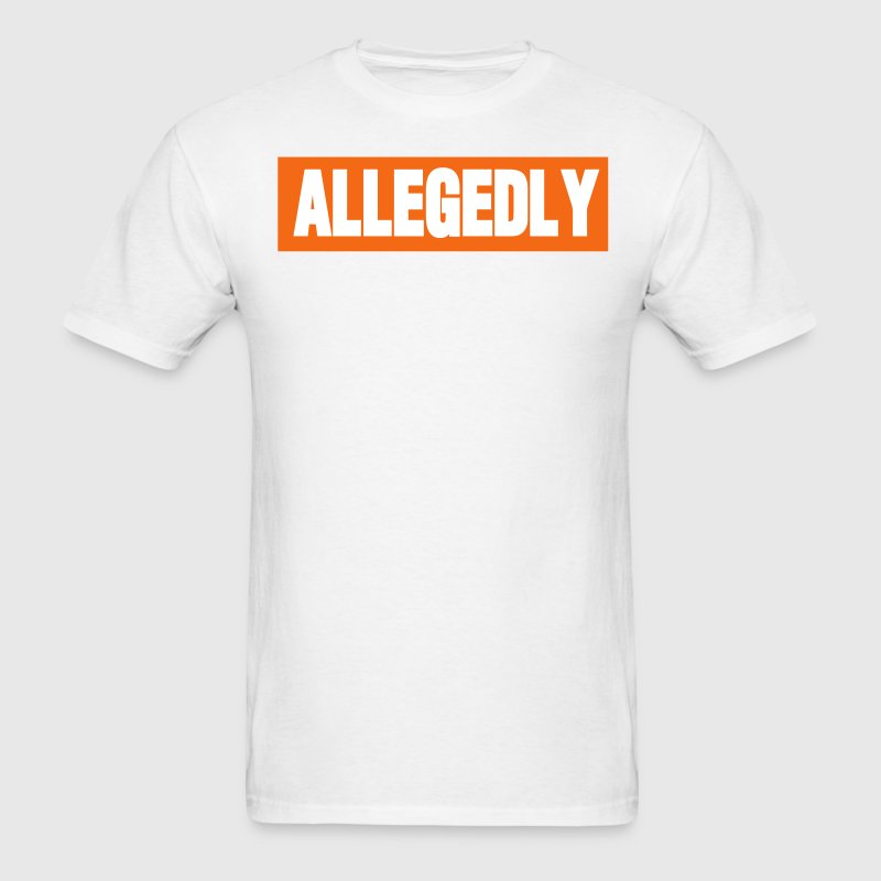 ALLEGEDLY - Men's T-Shirt