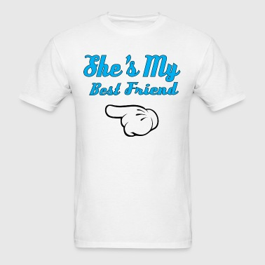 She is my Best Friend - Men's T-Shirt