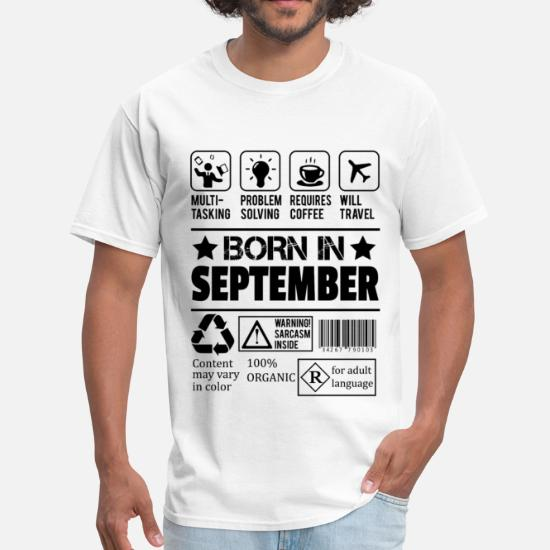 03941ef81 September T-Shirts - Born In September - Men's T-Shirt white. Customize