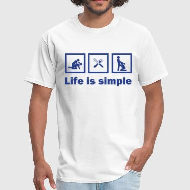 Life Is Simple lifeissimple_sex - Men's T-Shirt