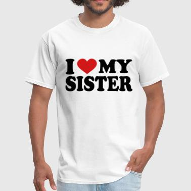 I Love My sister - Men's T-Shirt