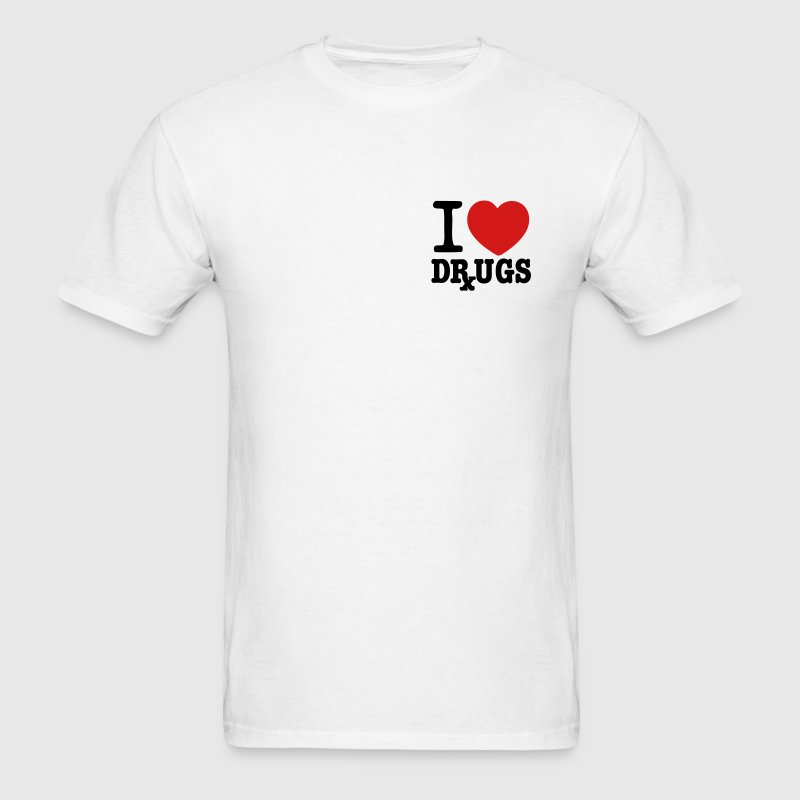 I Love Drugs - Men's T-Shirt