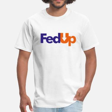 Fedex Im Fed Up - Men's T-Shirt