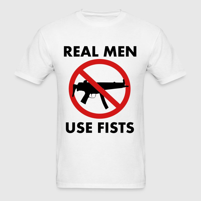 Real Men Use Fists! Design - Men's T-Shirt
