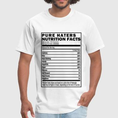 Hater Haters Nutrition Facts T-Shirt & Apparel - Men's T-Shirt