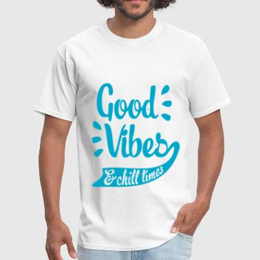 Good Vibes & Chill Times - Men's T-Shirt