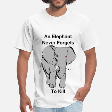 Elephants Never Forget An Elephant Never Forgets - Men's T-Shirt