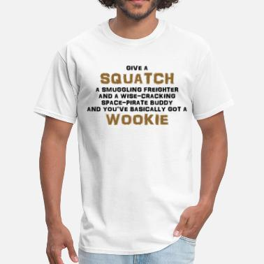 Wookie Squatch is a Wookie! - Men's T-Shirt