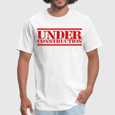 Under Construction under construction - Men's T-Shirt
