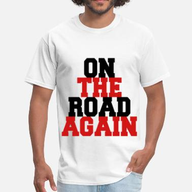 On The Road Again On the Road Again - Men's T-Shirt
