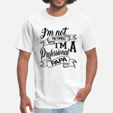 I Love My Poppa i'm not retired i'm a professional papa - Men's T-Shirt
