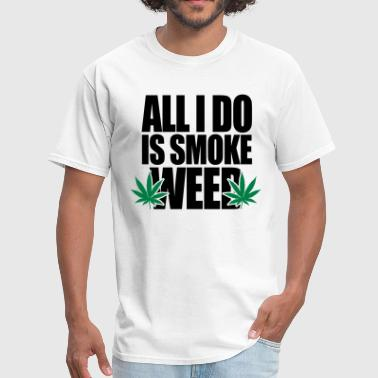 Smoke Weed  - Men's T-Shirt