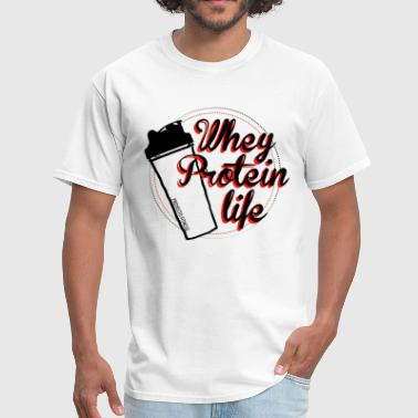 Whey protein life - Men's T-Shirt