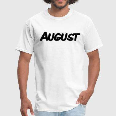 August Saying August - Men's T-Shirt