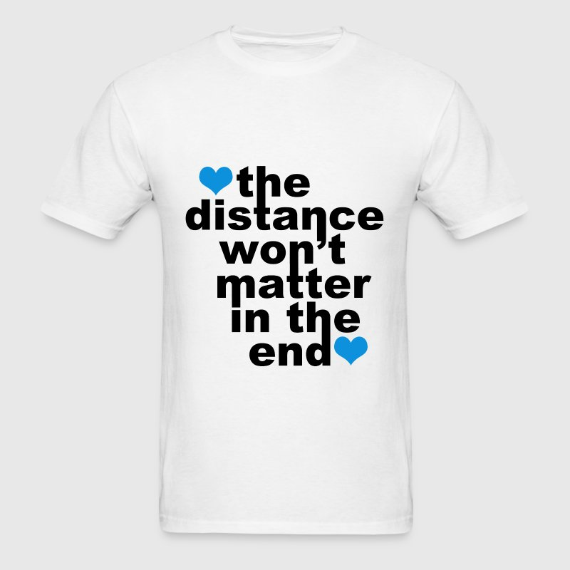 Distance Won't Matter in the End Blue Hearts - Men's T-Shirt