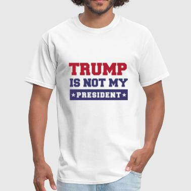 trump is not my president - Men's T-Shirt