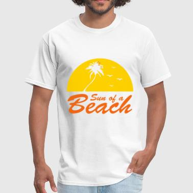 Son Of A Beach sun of a beach - Men's T-Shirt