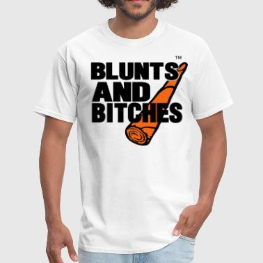 Roll That Shit. Light That Shit. Smoke That Shit BLUNTS AND BITCHES - Men's T-Shirt