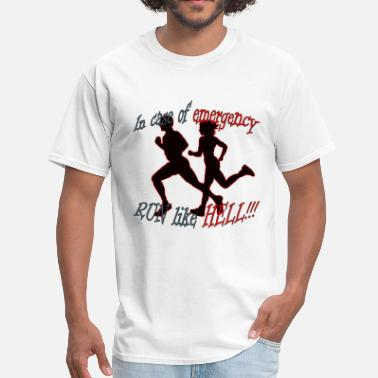 Run Like Hell in case of emergency run like hell - Men's T-Shirt