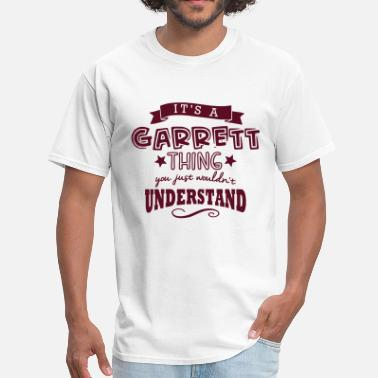 Garrett its a garrett name forename thing - Men's T-Shirt