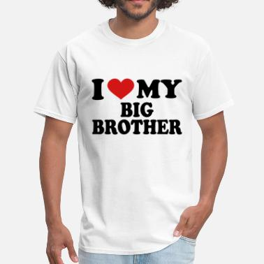 I Love My Big Brother I Love My Big Brother - Men's T-Shirt