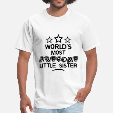 Little Sister worlds most awesome little sister - Men's T-Shirt