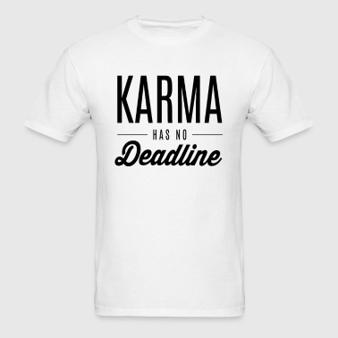 Karma Has no deadline - Men's T-Shirt