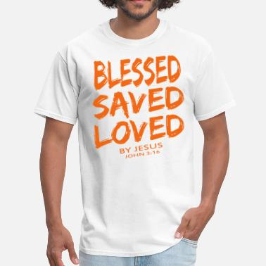 a06f2157f785 Cool Christian BLESSED SAVED LOVED - Men  39 s T-Shirt