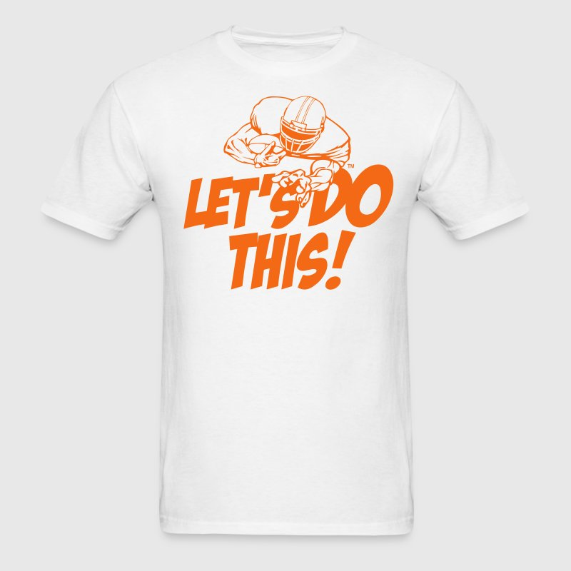 LET'S DO THIS! - Men's T-Shirt