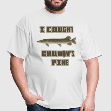 I Caught Churov's Pike - Men's T-Shirt