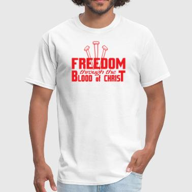 Freedom through the blood of Christ - Men's T-Shirt