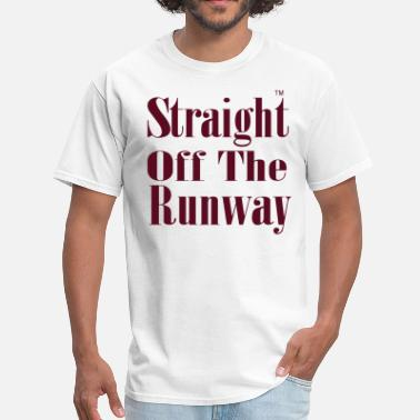 Runway Fashion STRAIGHT OFF THE RUNWAY - Men's T-Shirt