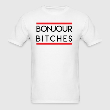 Bonjour Bitches - Men's T-Shirt