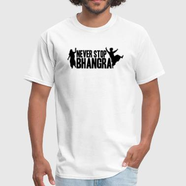 Made In Punjab NEVER STOP BHANGRA (B) - Men's T-Shirt