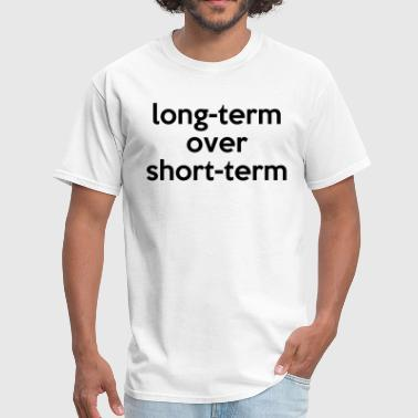 long-term over short-term - Men's T-Shirt