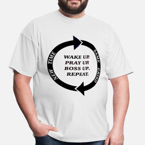 Wake Up, Pray Up, Boss Up   Grind Men's T-Shirt   Spreadshirt