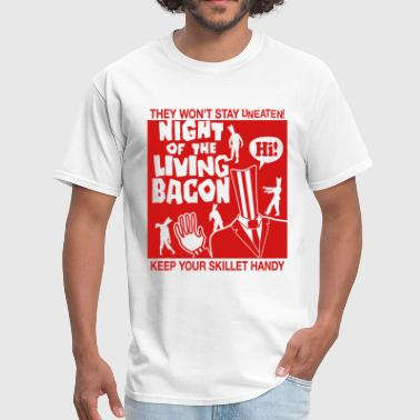 night of the living bacon - Men's T-Shirt