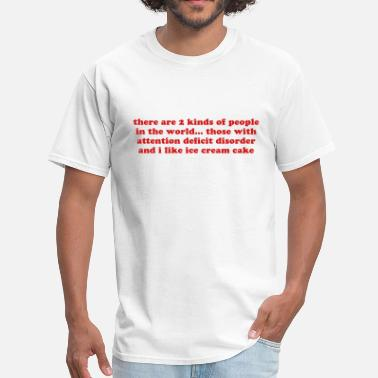 Two Kind Of People ADHD Two Kinds of People in the World quote funny  - Men's T-Shirt