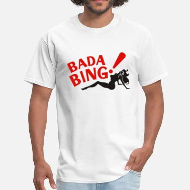 Badas Bada Bing! - Men's T-Shirt