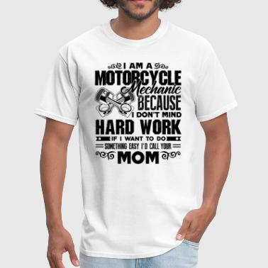 Mom Motorcycles I'm A Motorcycle Mechanic Mom Shirt - Men's T-Shirt