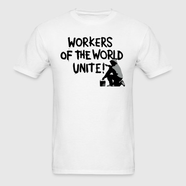 Workers Of The World Unite! - Men's T-Shirt