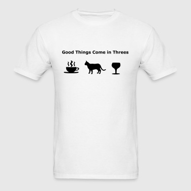 Coffee Cats and Wine - Good Things Come in Threes - Men's T-Shirt