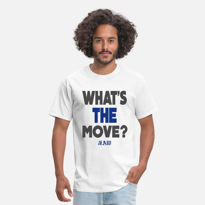 "T-Shirts - Raw ""Whats The Move"" Shirt - Men's T-Shirt white"