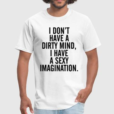 Dirty Mind A Dirty Mind - Men's T-Shirt