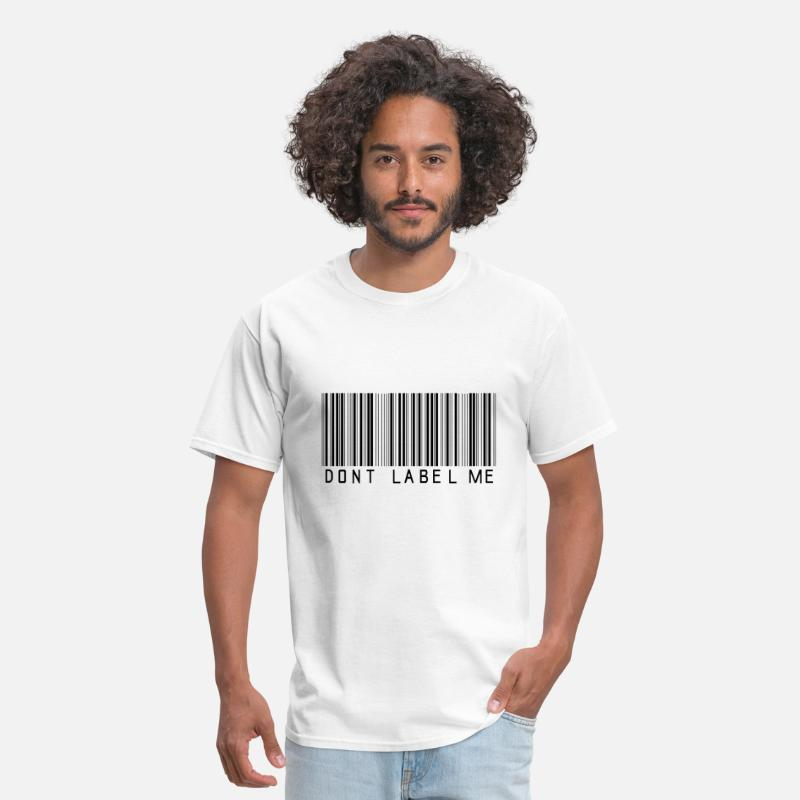 Dont Label T-Shirts - Your T-Shirt Your Voice Don't Label Me - Men's T-Shirt white