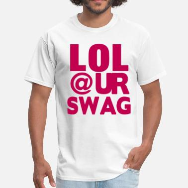 Lol @ur Swag LOL@UR SWAG - Men's T-Shirt