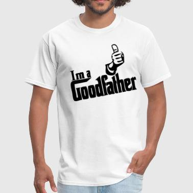 Fathers Day Gift Im a Goodfather - Fathers Day Gift - Men's T-Shirt