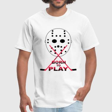 Born To Play born to play - Men's T-Shirt
