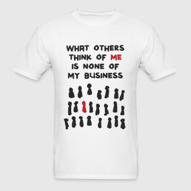 What Others Think - Men's T-Shirt