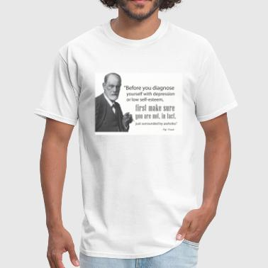 Freud: Before diagnosing depression, make sure you're not just surrounded by a-holes. - Men's T-Shirt